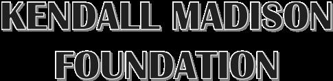 Kendall Madison Foundation